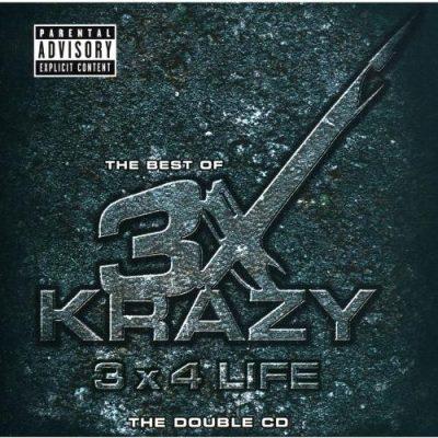 3X Krazy - 2000 - The Best Of 3X Krazy: 3X 4 Life (2 CD)