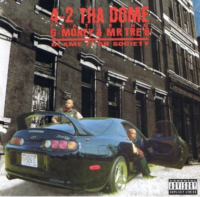 4-2 Tha Dome - 1995 - Blame It On Society