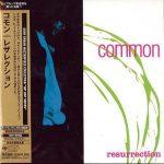 Common – 1994 – Resurrection (1996-Japan Edition)