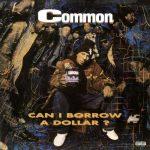 Common – 1992 – Can I Borrow A Dollar? (180 Gram Transparent Audiophile Vinyl 24-bit / 96kHz) (2019-Reissue)