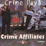 Crime Affiliates – 1999 – Crime Pay$