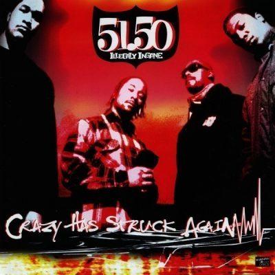 51.50 Illegally Insane - 1995 - Crazy Has Struck Again