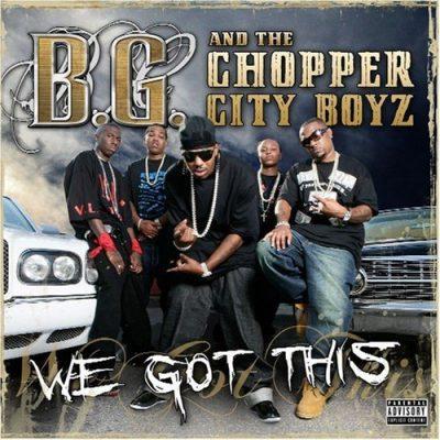 B.G. & The Chopper City Boyz - 2007 - We Got This