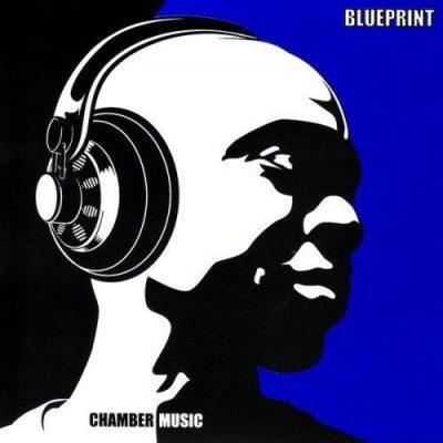 Blueprint - 2004 - Chamber Music