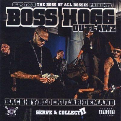 Boss Hogg Outlawz - 2008 - Back By Blockular Demand: Serve & Collect II