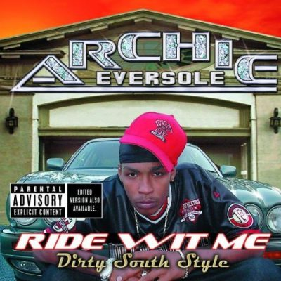Archie Eversole - 2002 - Ride Wit Me Dirty South Style