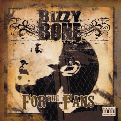 Bizzy Bone - 2005 - For The Fans Vol. 1 EP