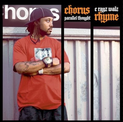 C-Rayz Walz & Parallel Thought - 2007 - Chorus Rhyme