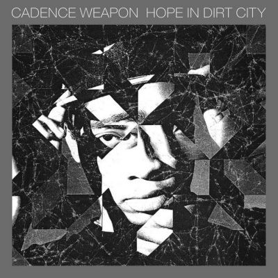 Cadence Weapon - 2012 - Hope In Dirt City