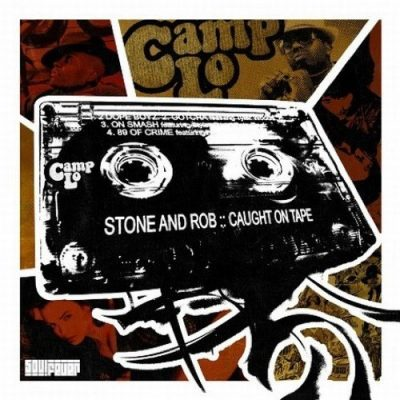 Camp Lo - 2009 - Stone And Rob: Caught On Tape