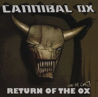 Cannibal Ox - 2005 - Return Of The Ox (Live At CMJ)