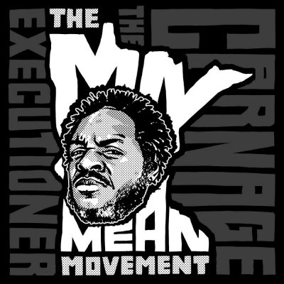 Carnage The Executioner - 2016 - The MN Mean Movement