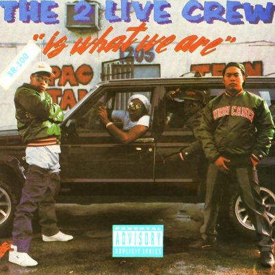 2 Live Crew - 1986 - 2 Live Is What We Are