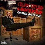 Celph Titled & Buckwild – 2010 – Nineteen Ninety Now