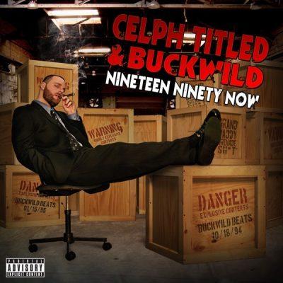 Celph Titled & Buckwild - 2010 - Nineteen Ninety Now