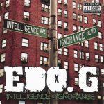 Ed O.G. – 2013 – Intelligence & Ignorance