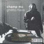 Champ MC – 1994 – Ghetto Flava