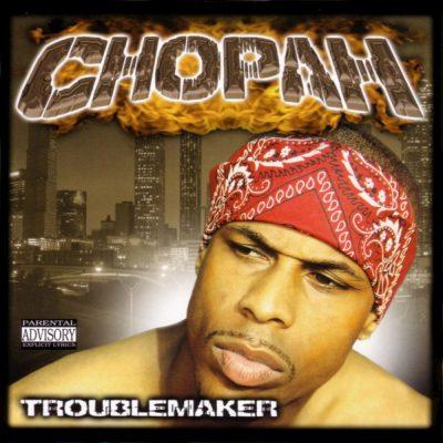 Chopah - 2003 - Trouble Maker