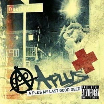 A-Plus - 2007 - My Last Good Deed