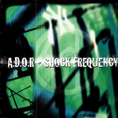 A.D.O.R. - 1998 - Shock Frequency