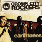 Crown City Rockers – 2004 – Earthtones