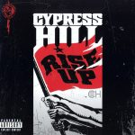 Cypress Hill – 2010 – Rise Up