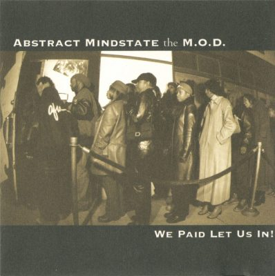 Abstract Mindstate The M.O.D. - 2001 - We Paid Let Us In!