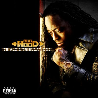 Ace Hood - 2013 - Trials & Tribulations (Deluxe Edition)