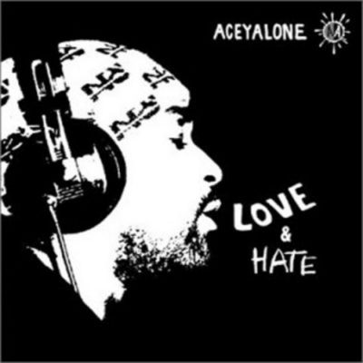 Aceyalone - 2003 - Love and Hate