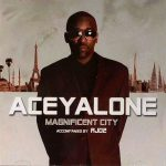 Aceyalone – 2006 – Magnificent City