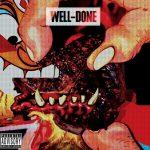 Action Bronson & Statik Selektah – 2011 – Well-Done