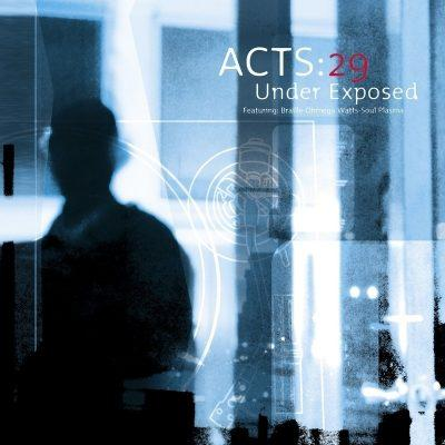 Acts:29 - 2001 - Under Exposed