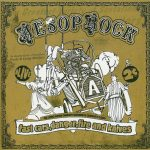 Aesop Rock – 2005 – Fast Cars, Danger, Fire and Knives