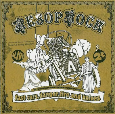 Aesop Rock - 2005 - Fast Cars, Danger, Fire and Knives