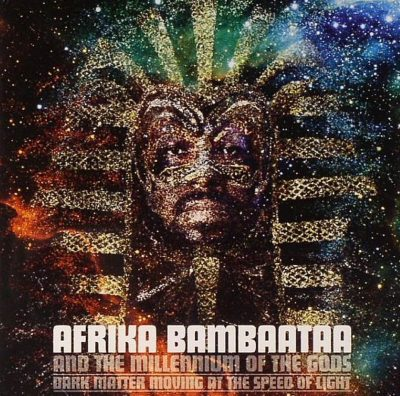 Afrika Bambaataa - 2004 - Dark Matter Moving At The Speed Of Light