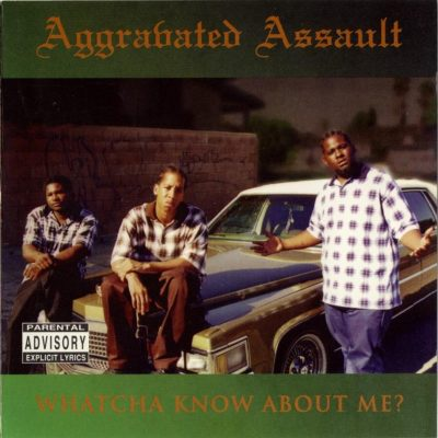 Aggravated Assault - 1995 - Whatcha Know About Me?