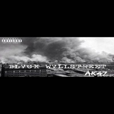 AK-47 - 2014 - Blvck Wvllstreet