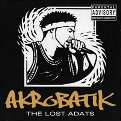 Akrobatik - 2004 - The Lost ADATs
