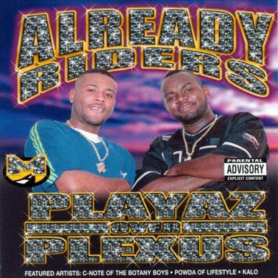 Already Riders - 2000 - Playaz Over Plexus