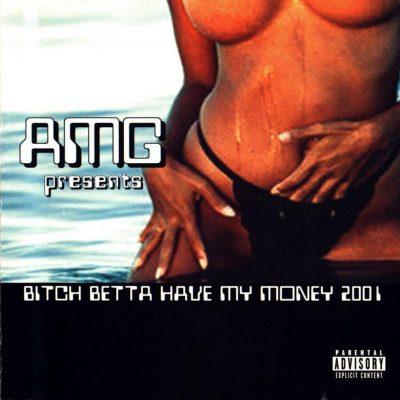 AMG - 2000 - Bitch Betta Have My Money 2001