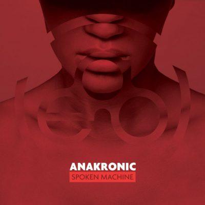 Anakronic Electro Orkestra - 2015 - Spoken Machine