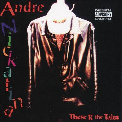 Andre Nickatina - 2000 - These R The Tales