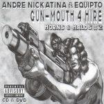 Andre Nickatina & Equipto – 2005 – Gun-Mouth 4 Hire: Horns And Halos #2