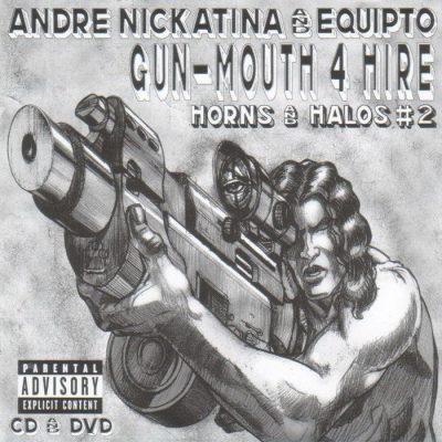 Andre Nickatina & Equipto - 2005 - Gun-Mouth 4 Hire: Horns And Halos #2