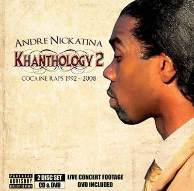 Andre Nickatina - 2009 - Khanthology 2: Cocaine Raps 1992-2008