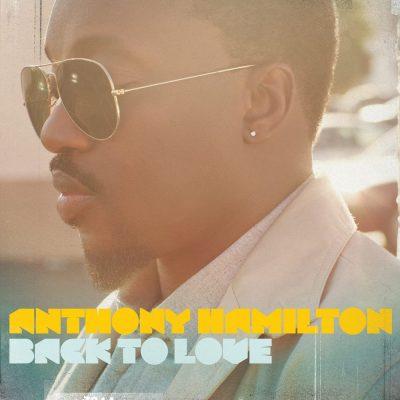 Anthony Hamilton - 2011 - Back To Love