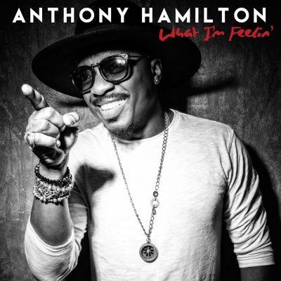 Anthony Hamilton - 2016 - What I'm Feelin'