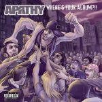 Apathy – 2004 – Where's Your Album?!!