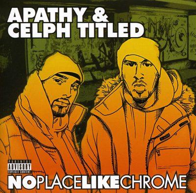 Apathy & Celph Titled - 2007 - No Place Like Chrome