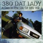 380 Dat Lady – 1996 – A Day In The Life Of 380, Vol. 1